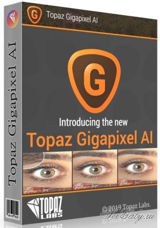 Topaz Gigapixel AI 5.0.2 RePack by KpoJIuK
